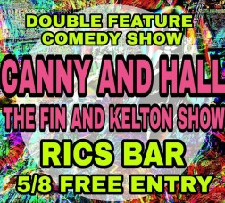 CANNY AND HALL + THE FIN AND KELTON SHOW